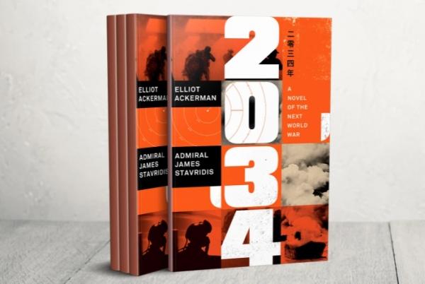 """""""2034"""" أدب الواقع المرير ورواية الحرب العالمية القادمة بين أميركا والصين"""
